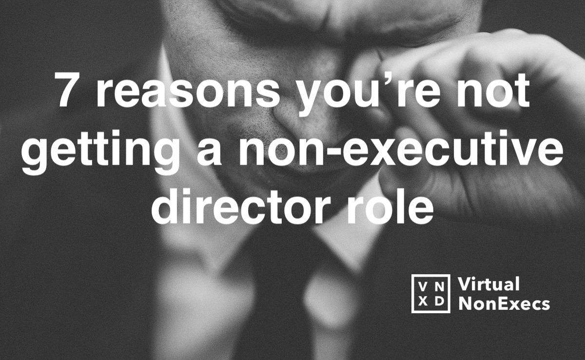 7 reasons you're not getting a non-executive director job
